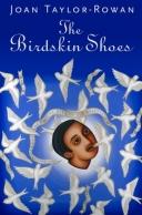 The Birdskin Shoes by Joan Taylor-Rowan
