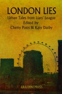 London Lies - Urban Tales from Liars' League - Edited by Cherry Potts & Katy Darby